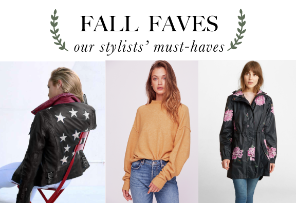 Fall Faves: Our stylists' must-haves!