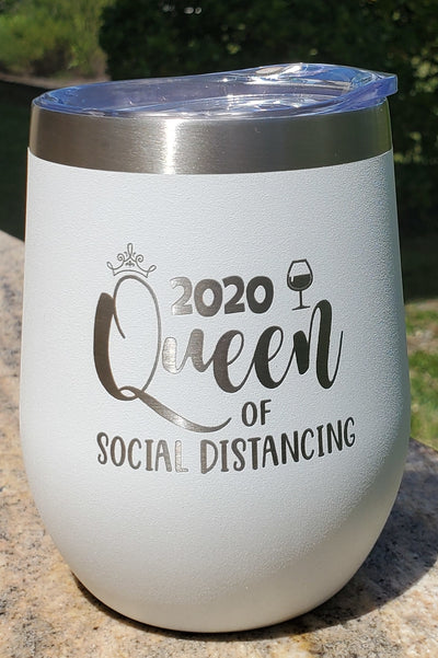 Queen of Social Distancing - 12oz Wine Tumbler