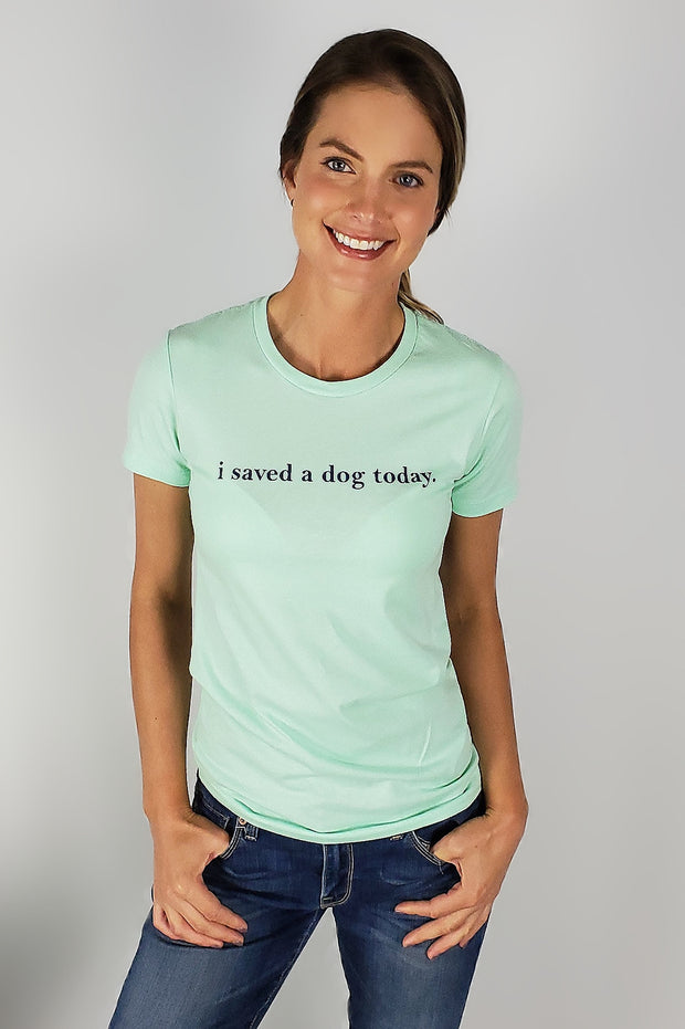 i saved a dog today Tee (5 colors)