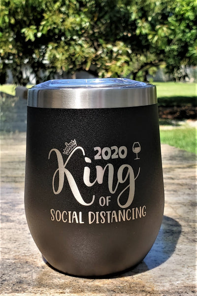 King of Social Distancing - 12oz Wine Tumbler