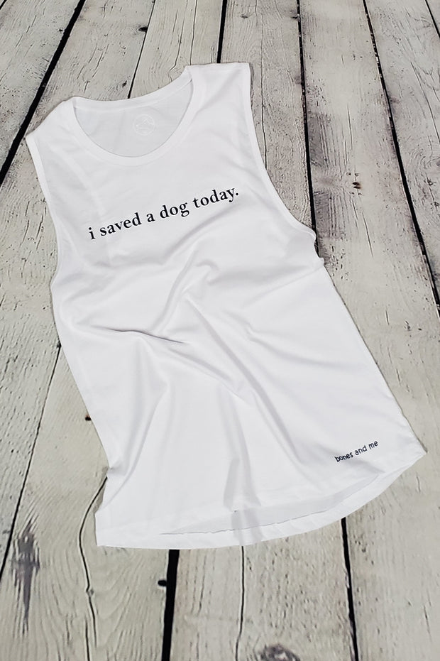 i saved a dog today Muscle Tank (2 colors)