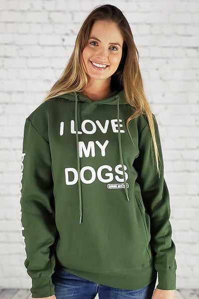 I LOVE MY DOG(S) AWESOME HOODIE (army green)