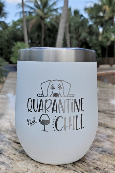 Quarantine and Chill - 12oz Wine Tumbler