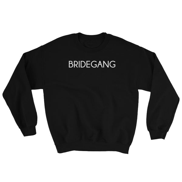 Show you've got your bride's back with this BrideGang Black Sweatshirt. Perfect shirt for a bachelorette party or bridal shower!