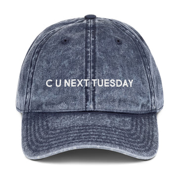 C U NEXT TUESDAY DAD HAT