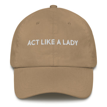 ACT LIKE A LADY DAD HAT