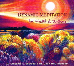 Dynamic Meditation for Health & Wellness