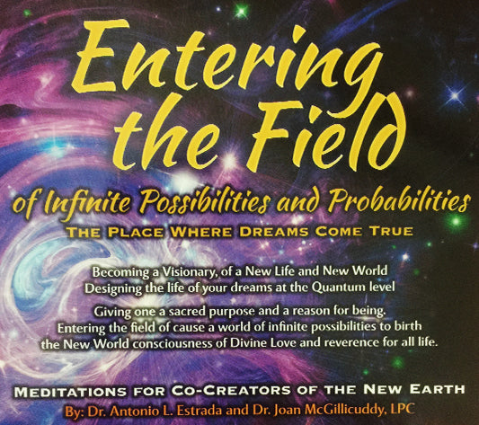 Entering the Field of Infinite Possibilities and Probabilities