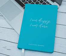 Load image into Gallery viewer, I am happy, I am here - Gratitude Journal TEAL