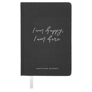 I am happy, I am here - Gratitude Journal BLACK