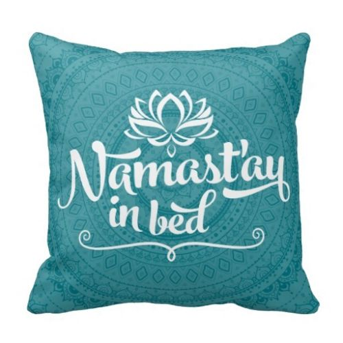 """Namastay In Bed"" - Pillow Case"