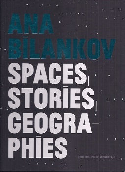 Spaces, Stories, Geographies