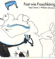 Fast Wie Froschkönig a version of the Frog King fairy tale retold by Ingo Cesaro and Wilhelm Schramm