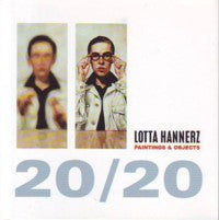Lotta Hannerz 20/20 Paintings & Objects