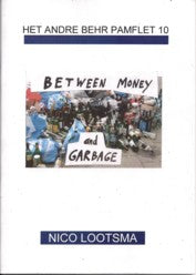 Het Andre Behr Pamflet 10  Nico Lootsma  Between Money And Garbage
