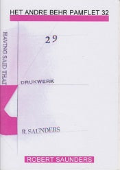 Het Andre Behr Pamflet 32  Robert Saunders  29 Drukwerk Having Said That