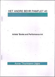 Het Andre Behr Pamflet 40  Anne Thurmann-Jajes  Artists' Books And Performance Art