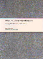 Manual For Artists' Publications (MAP) Cataloging Rules, Definitions, and Description