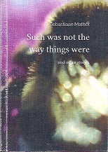 Such Was Not The Way Things Were And Other Stories
