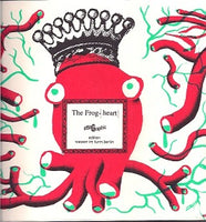 The Frog-Heart the 17th version of the Frog King fairy tale retold in text and pictures by OttoGraphic