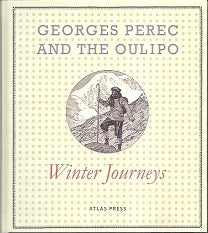 Georges Perec And The Oulipo Winter Journeys