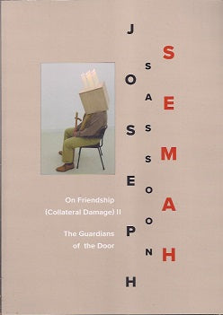On Friendship (Collateral Damage) II  The Guardians Of The Door by Joseph Sassoon Semah