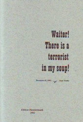 Waiter! There Is A Terrorist In My Soup!