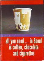 All You Need … In Seoul Is Coffee, Chocolate And Cigarettes