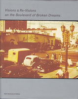 Visions & Re-Visions On The Boulevard Of Broken Dreams