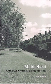 Middlefield: A Postwar Council Estate In Time