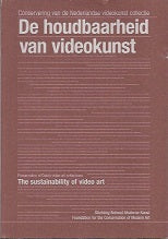 De Houdbaarheid Van Videokunst  The Sustainability Of Video Art