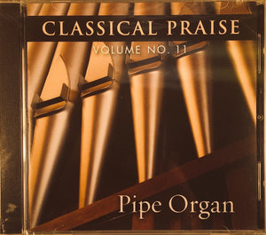 Classical Praise Vol. 11 - Pipe Organ