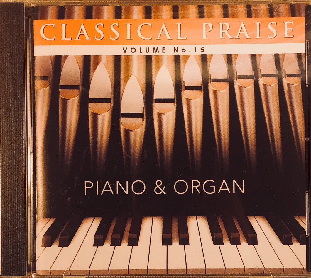 Classical Praise Vol. 15 - Piano & Organ
