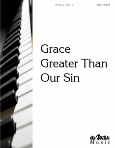 Grace Greater Than All Our Sin