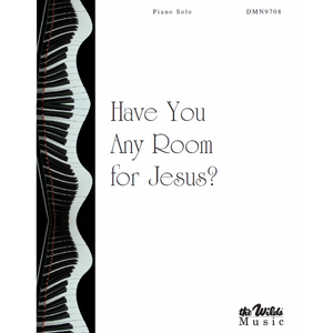 Have You Any Room For Jesus?