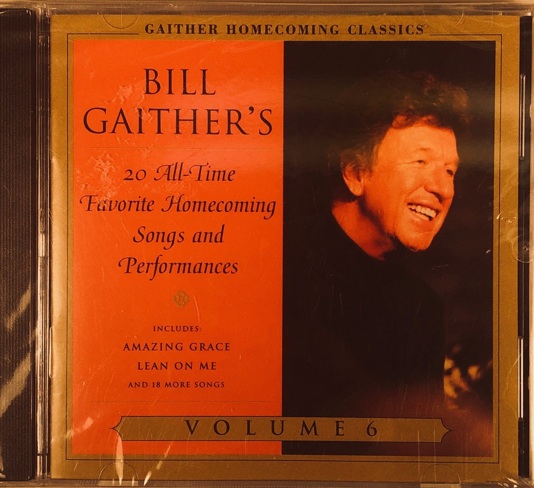 Bill Gaither's 20 All-time Favorite Homecoing Songs and Performances Vol. 6