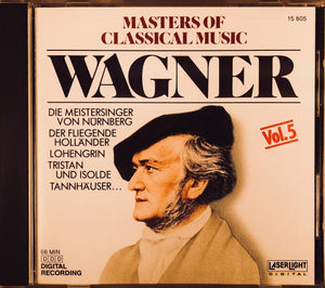 Masters of Classical Music: Wagner Vol. 5