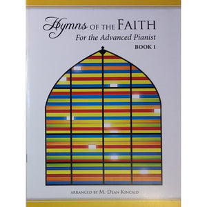 Hymns of The Faith for the Advanced Pianist Vol. 1