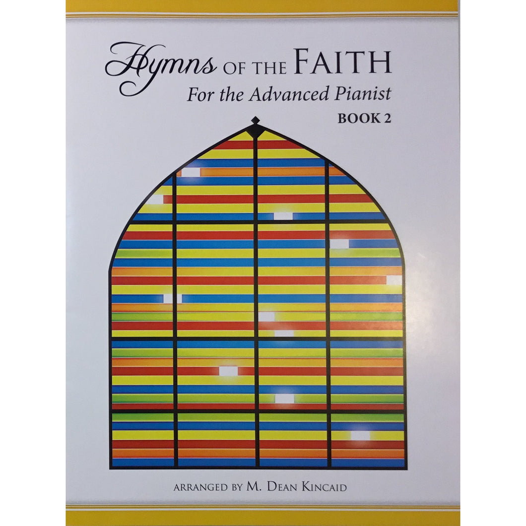 Hymns of The Faith for the Advanced Pianist Vol. 2