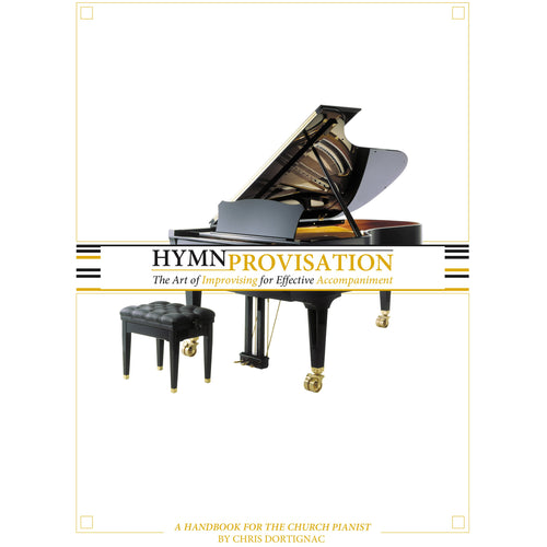 Hymnprovisation Book (The Art of Effective Improvisational Accompaniment)