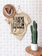 Believe There Is Good In The World Shirt