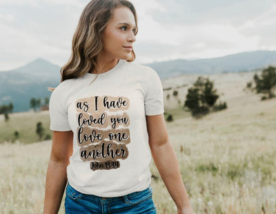 As I Have Loved You Love One Another Shirt