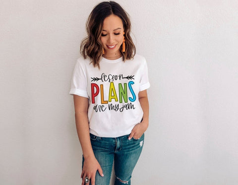 Lesson Plans Are My Jam Shirt