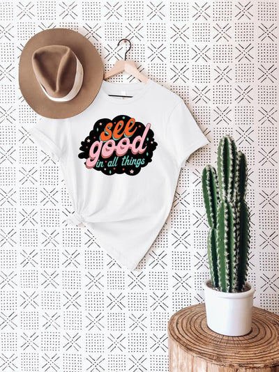 See Good In All Things Shirt