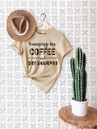 Running On Coffee & Dry Shampoo Shirt