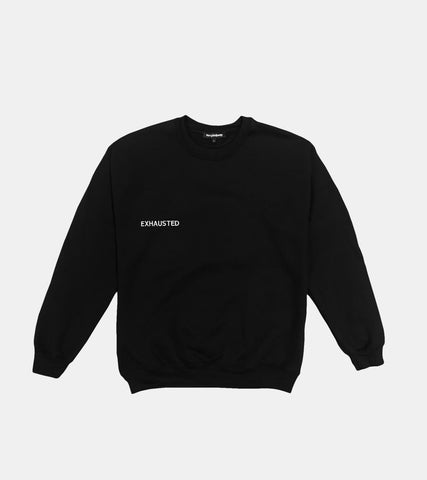 EXHAUSTED Crewneck - SORRYIMBUSY
