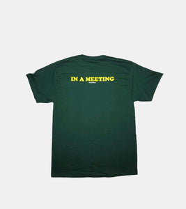 'IN A MEETING' T-Shirt