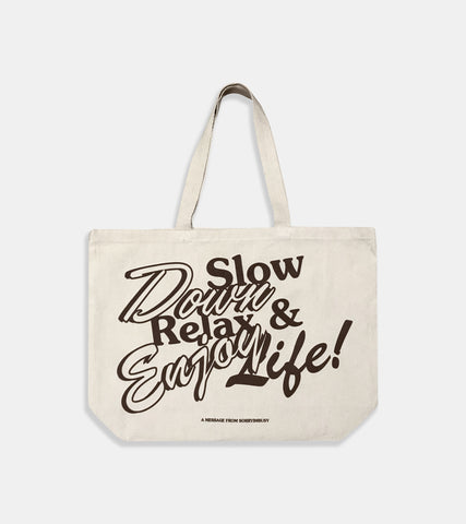 Slow Down Tote Bag - SORRYIMBUSY