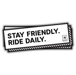 Stay Friendly. Ride Daily. Large Sticker