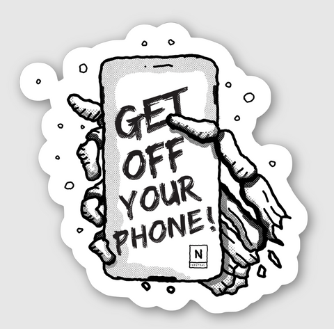 Get Off Your Phone Sticker - Small